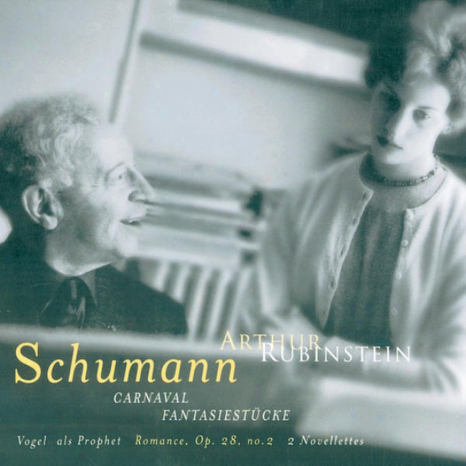 Rubinstein Collection, Vol. 51: All Schumann: Carnaval, Fantasiestã¼cke, Op. 12; Falsehood, Op. 29; Vogell Als Prophets; Novellettee,