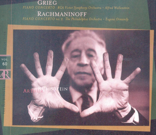 Rubinstein Collection, Vol. 60: Grieg: Piano Concerto; Rachmaninoff: Piano Concerto No. 2