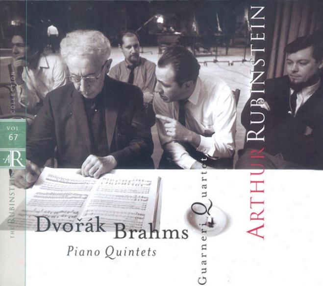 Rubinstein Collection, Vol. 67: Brahmd: Piano Quintet, Op. 34; Dvorã¢k: Piano Quintet, Op. 81