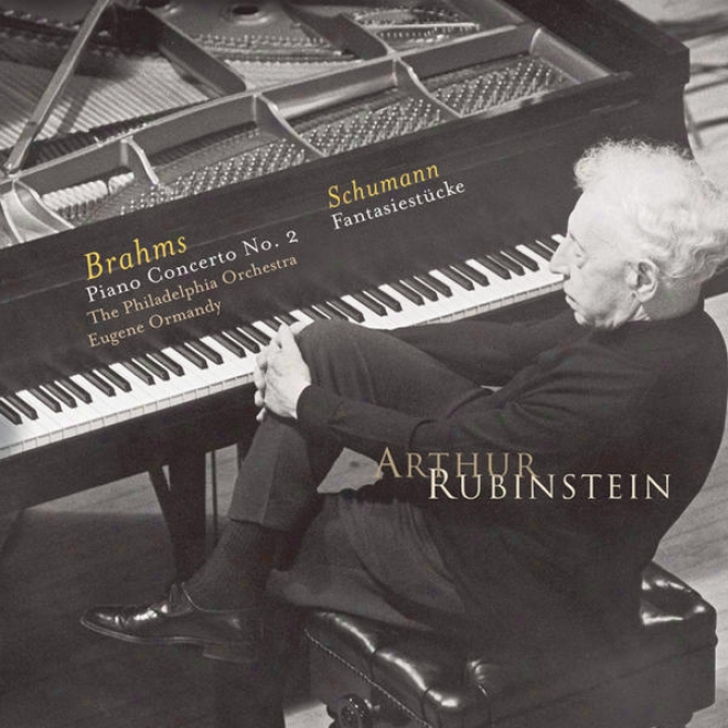 Rubinstein Collection, Vol. 71: Brahms: Piano Concerto No.-2; Schumann: Fantasiestã¼cke