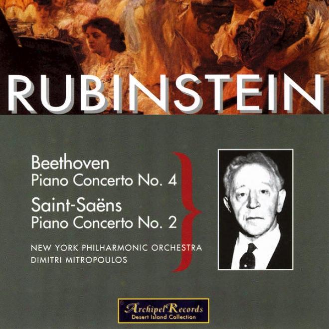 Rubinstein Plays Beethoven, Piano Concerto No. 4; Saint-saã«ns, Piano Concerto No. 2