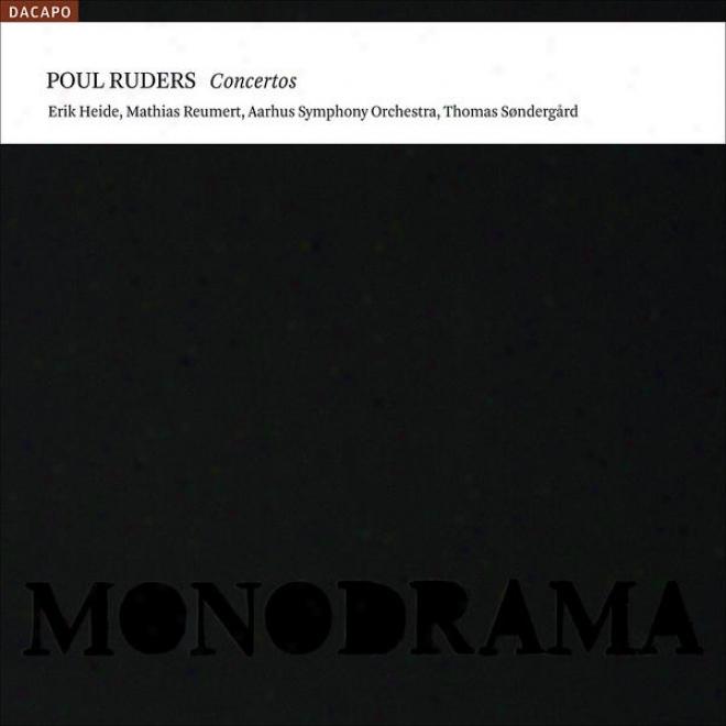 Ruders, P.: Concerto In Pieces / Violin Concerto No. 1 / Monodrama (heide, Reumert, Aarhus Symphoy, Sondergard)