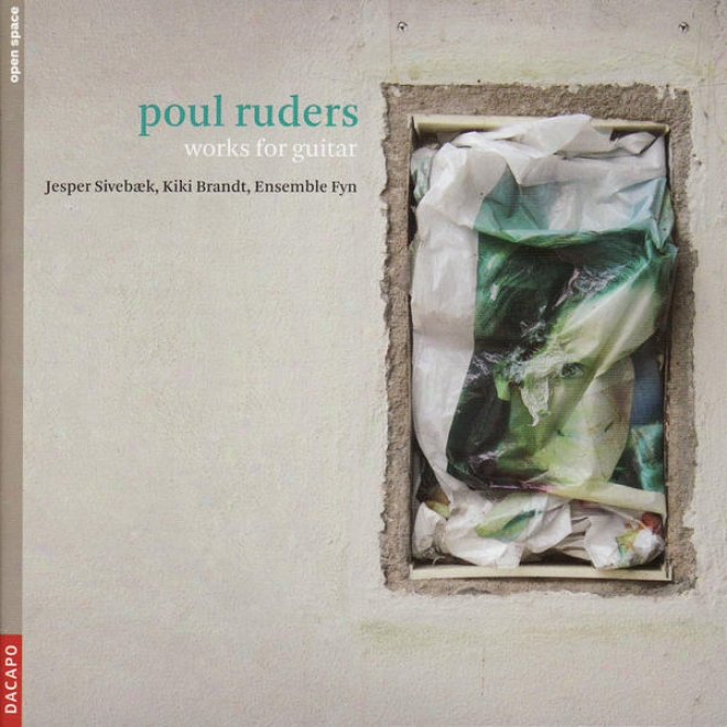 Ruders, P.: Guitar Works - Psalmodies Suite / Chaconne / Jargon (j. Sivebael, Ensemble Fyn)