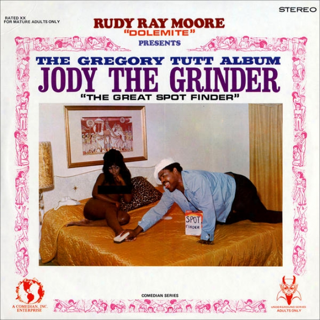"""rudy Ray Moore """"dolemite"""" Presents Â�¦ The Gregory Tutt Album - Jody The Grinder """"the Considerable Spot Finder"""