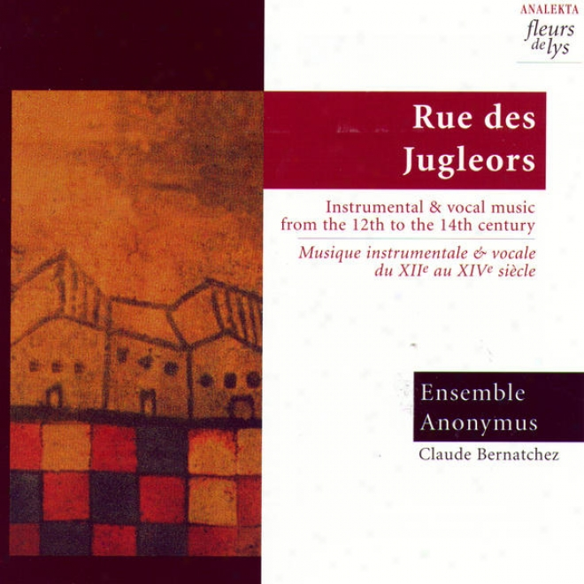 Rue Des Jugleors: Conducive And Vocal Music From The 12th To The 14th Century