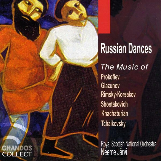 Russian Dances: The  Music Of Glazunov, Rimsky-korsakov, Khachaturian, Proofiev, Shostakovich