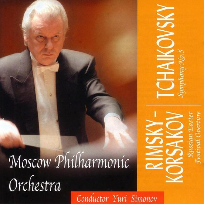 Russian Music Society Presents: Rimsky-korsakov / Tchaikovsky: Russian Easter Festival Overature / Consonance No.5
