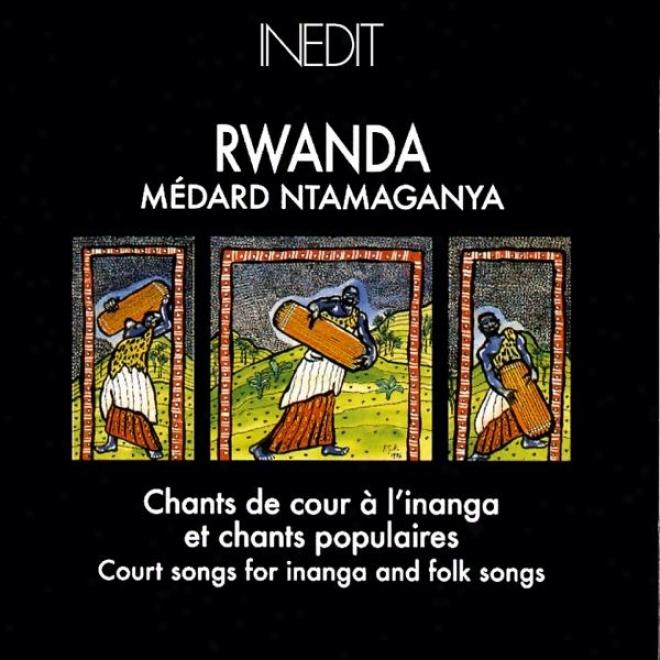 Rwanda. Chants De Cou à L'inanga Et Chants Populaires. Court Songs For Inanga And Folk Songs.
