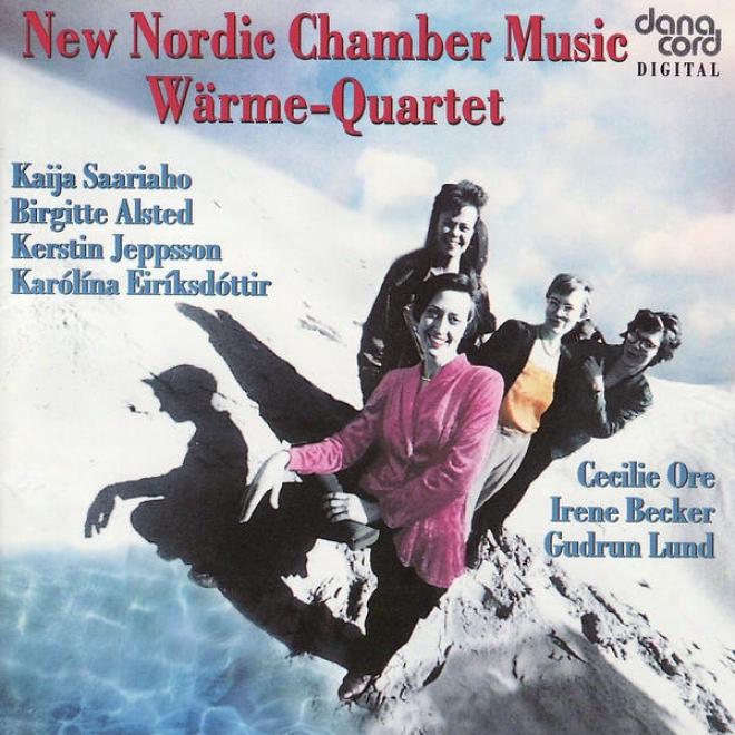 Saariaho, Alsted, Jeppsson, Eirãksdã³ttir, Ore, Becker, Lund: New Nordic Chamber Music
