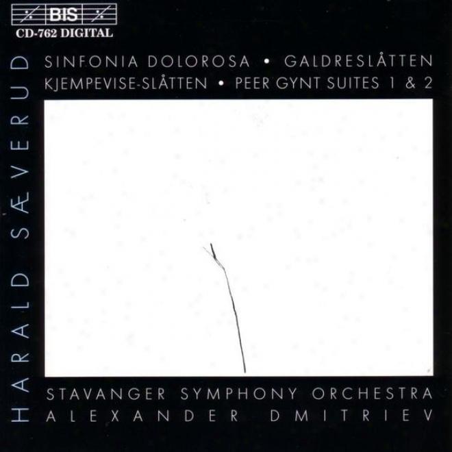 Saeverud: Peer Gynt Suites Nos. 1 & 2 / Sinfonia Dolorosa / Galdreslatten / Kjempevise-slatten