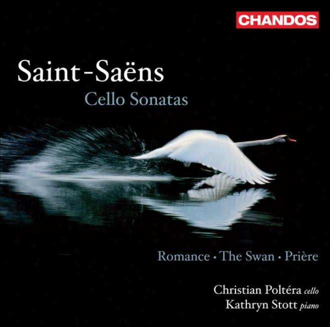 Saint-saens, C.: Cello Sonatas / Priere / The Swan / Romance, Op. 36 (poltera, Stott)