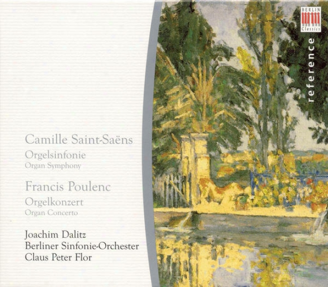 """sint-saens, C.: Consonance No. 3, """"organ"""" / Poulenc, F.: Instrument Concerto (dalitz, Berlin Symphony, Flor)"""