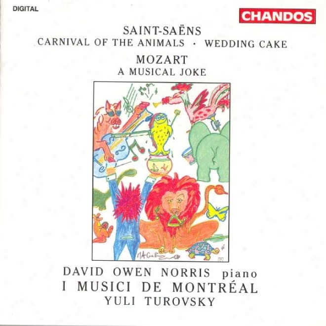 Saint-saens: Cwrniavl Of The Animals / Wedding Cake / Mozart: A Musical Joke