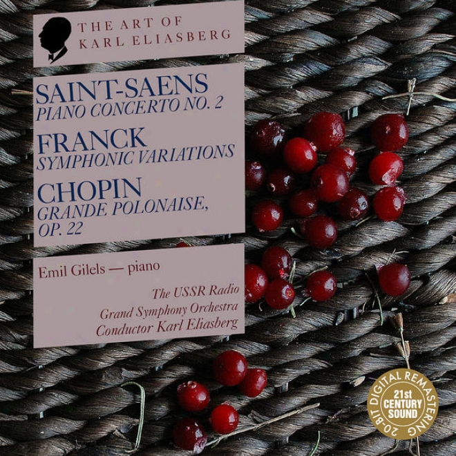 Saint-saens: Piano Concerto No. 2 - Franck: Symphonic Variations - Chopin: Grande Polonaise