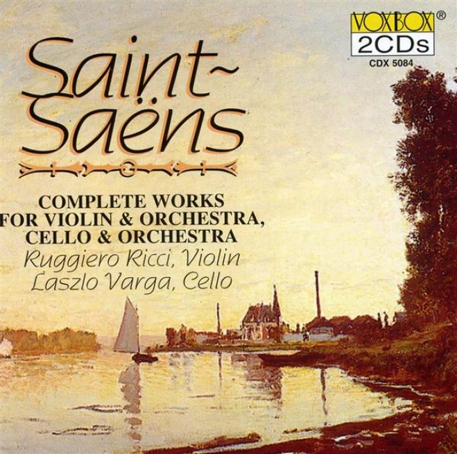 Saint-saã«ns: Complete Works For Violin And Orchestra / Cello And Orchestra