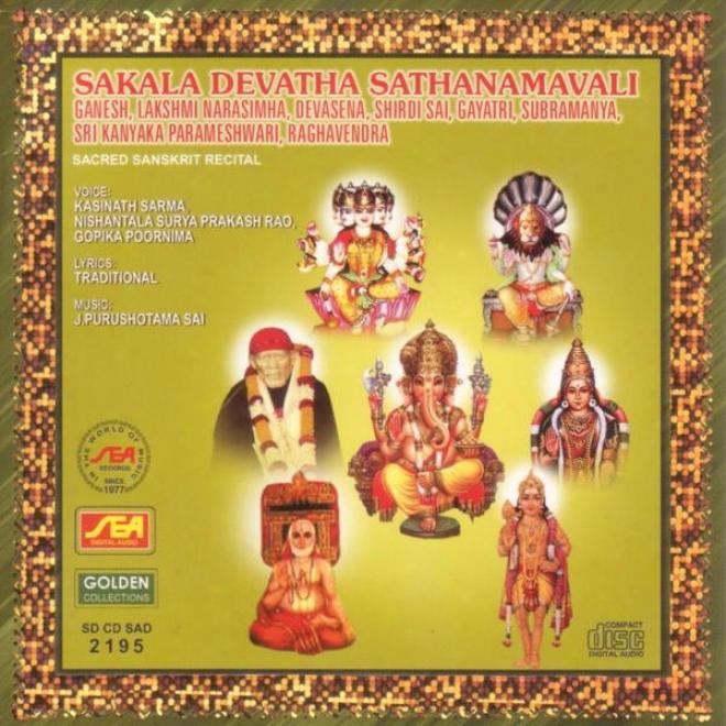 Sakala Devatha Sathanamavali Ganesh, Lakshmi, Narasimha, Devasena, Shirdi Sai, Gayatri, Subramanya,