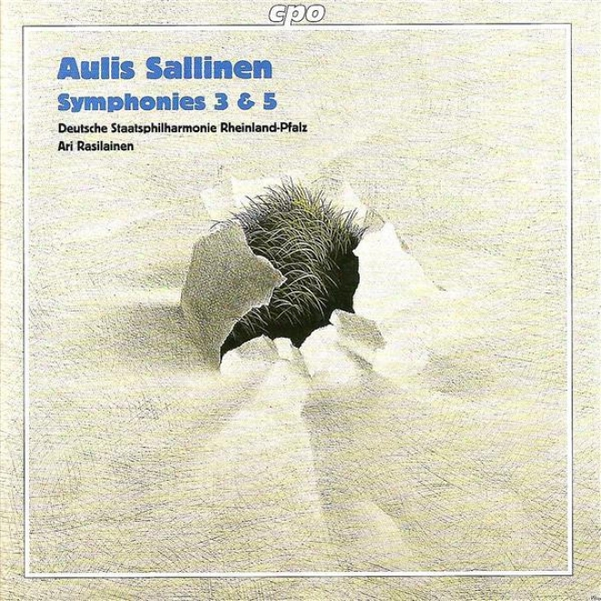 Sallinen, A.: Symphonies Nos. 3 And 5 (rheinland-pfalz State Philharmonic, Rasilainen)