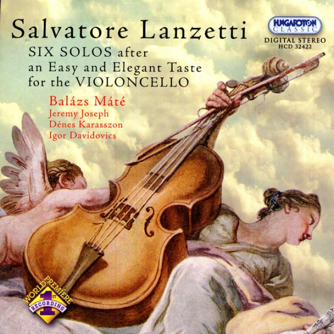 Salvatore Lanzetti: Six Solos (sonatas) - After An Light And Elegant Taste For The Vuoloncello (Perfect)