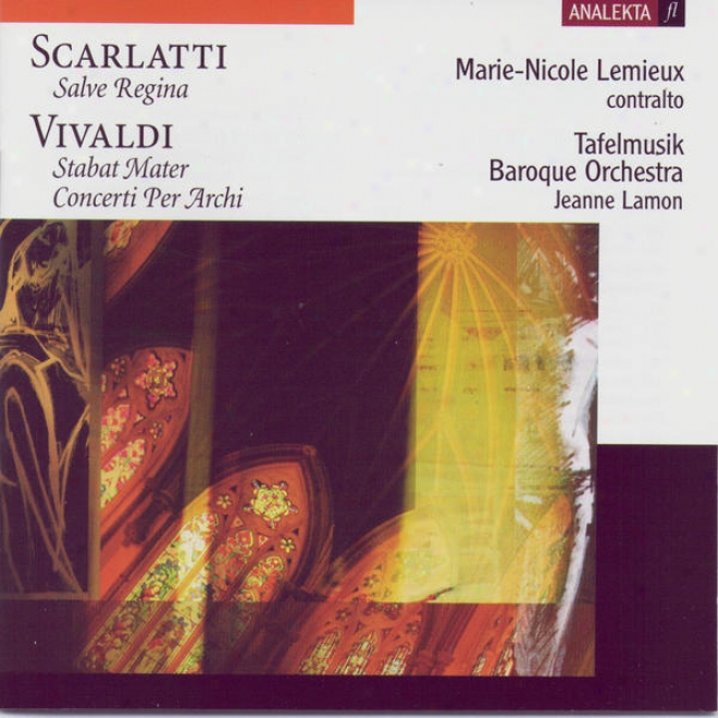 Salve Regina (scarlatti), Stabat Mater (vivaldi), Concerti Per Archi (vivaldi)