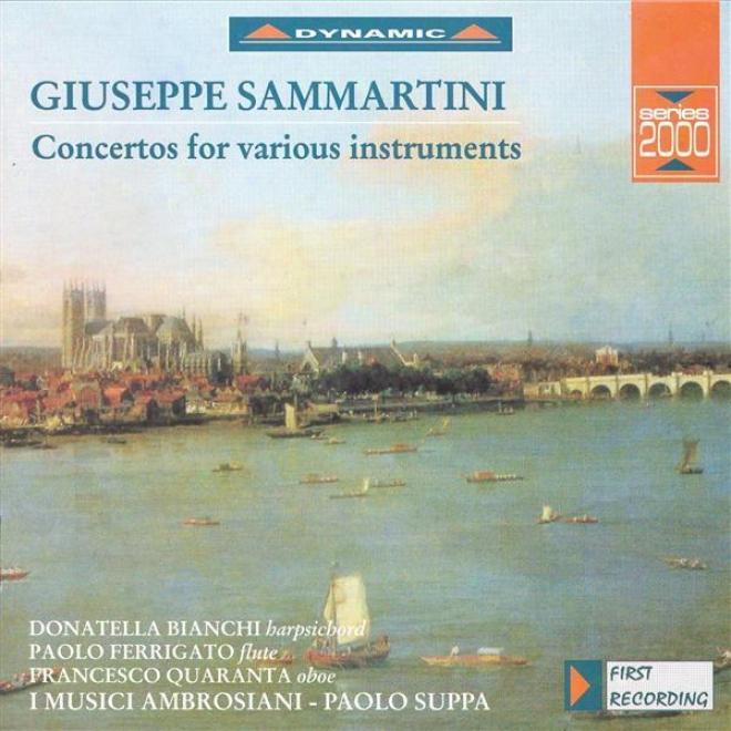 Sammartini: Concertos In A Major / D Major / B Flat Major / C Major In quest of Variegated Instruments
