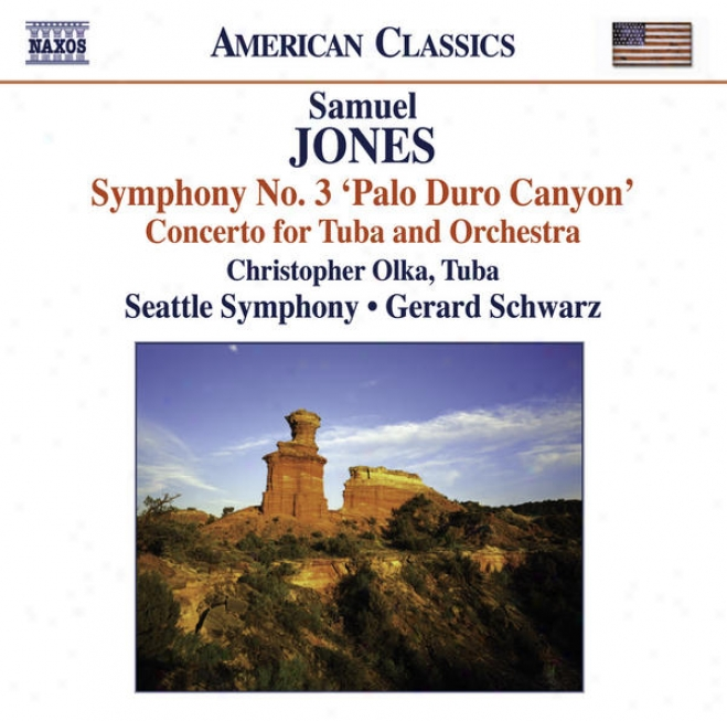"""samuel Jones: Symphony No. 3, """"palo Duro Canyon,"""" And His Tuba Concerto"""