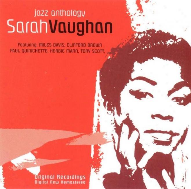 Srah Vaughan Feat. Miles Davis, Cliffrod Brown, Paul Quinichette, Herbie Mann And Tony Scott (jazz Anthology)