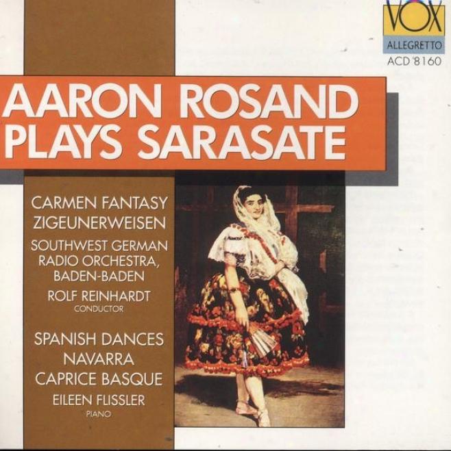 Sarasate: Spanish Dances / Carmen Fantasy / Zigeunerweisen / Navqrra / Caprice Basque