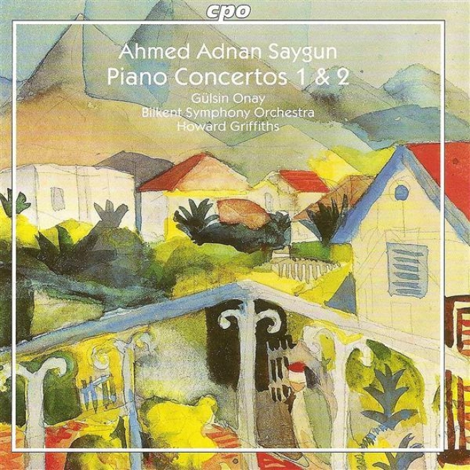 Saygun, A.a.: Piano Concertos Nos. 1 And 2 (onay, Bilkent Symphony, Griffiths)