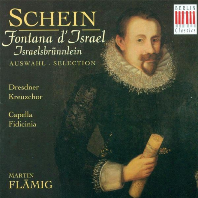 Schein, J.h.: Fontana D'israel (excerpts) (dresden Kreuzchor, Leipzig Capella Fidicinia, Flamig)