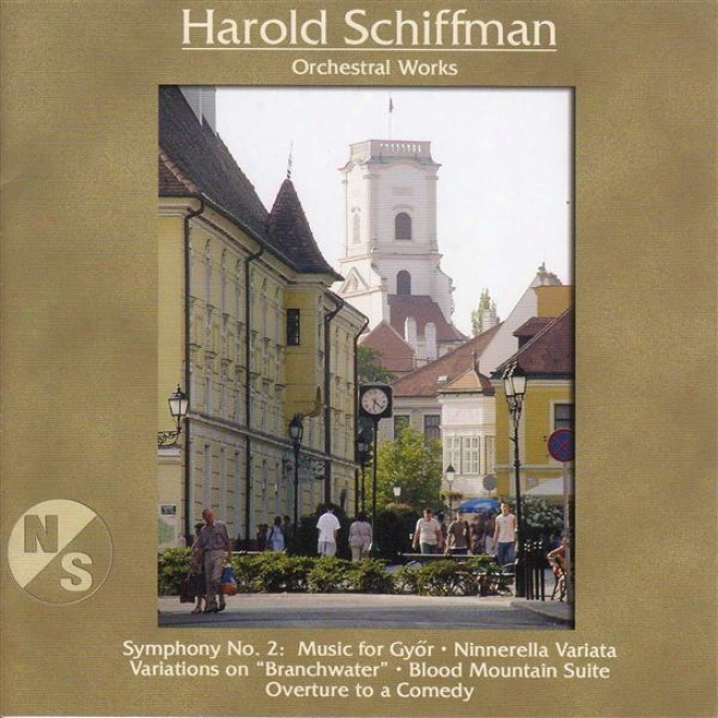 Schiffmman, H.: Symphony No. 2 / Blood Mountain Suite / Variations On Branchwater / Ninnerella Variata / Overture To A Comedy