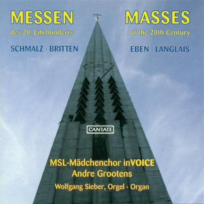 Schmalz, P.: Deutsche Marienmesse / Britten, B.: Missa Bevis / Eben, P.: Missa Adventus Et Quadragesimae