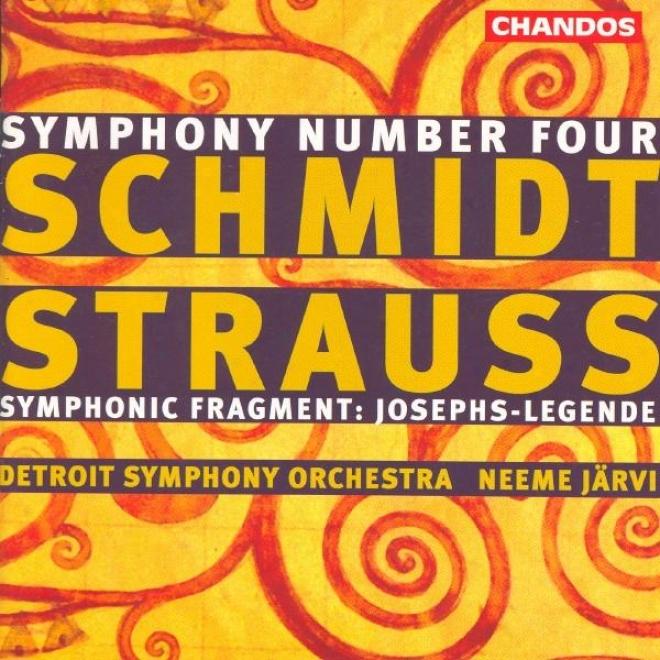 Schmidt, F.: Symphony No. 4 / Strauss, R.: Symphonisches Fragment Aus Josephs Legende