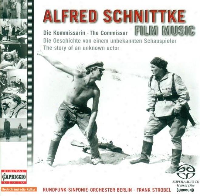 Schnittke, A.: Film Music Edition, Vol. 1 - Die Geschichye Eines Unbekannten Schauspielers / Die Kommissarin (berlin Radio Symphon