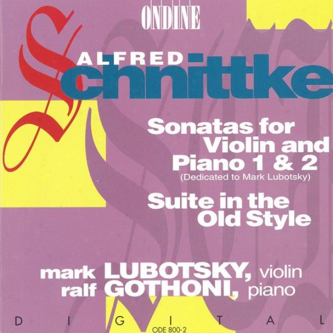 Schnittke, A.: Violin Sonatas Nos. 1 And 2 / Suite In The Going to decay Gnomon  (lubotsky, Gothoni)