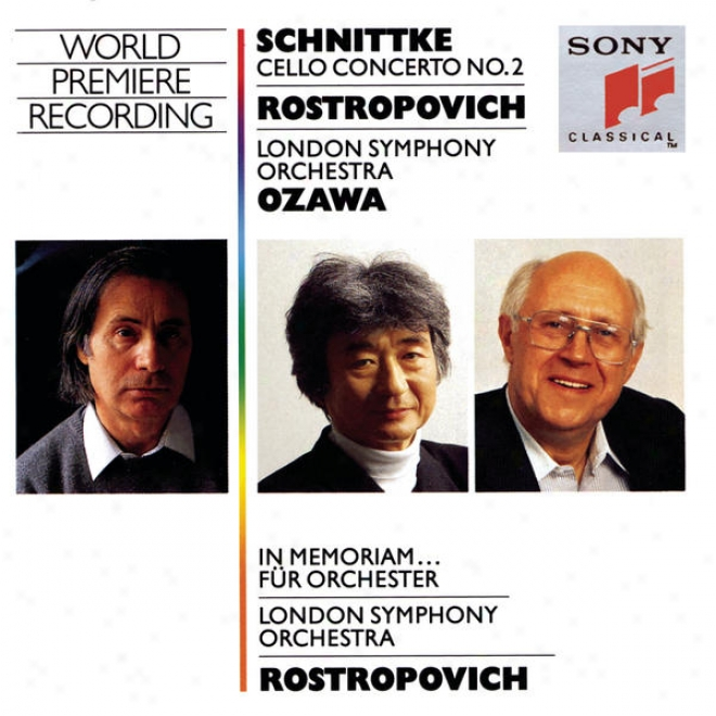 Schnittke:  Concerti No. 2  For Cello And Orchestra, In Memoriam...for Orchestra