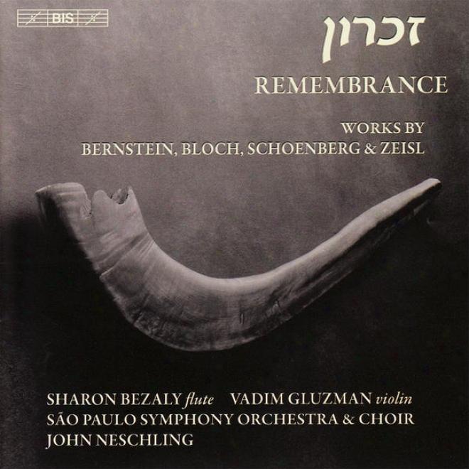 Schoenberg, A.: Kol Nidre / Bernstein, L.: Halil / Bloch, E.: Baal Shem / Zeisl, E.: Requiem Ebraico (remdmbrance)