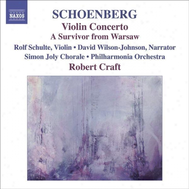 Schoenberg, A.: Violin Concerto / Ode To Napoleon / A Survivor From Warsaw (craft) (schoenberg, Vol. 10)
