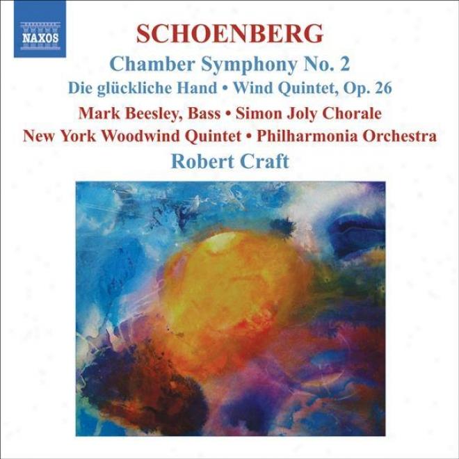 Schoenberg: Chamber Symphony No. 2 / Die Gluckliche Hand / Wind Quintet (schoenberg, Vol. 8)