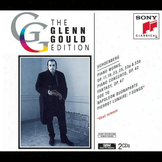 Schoenberg: Piano Music; Piano Concerto; Fantasy For Violin; Ode To Napoleon
