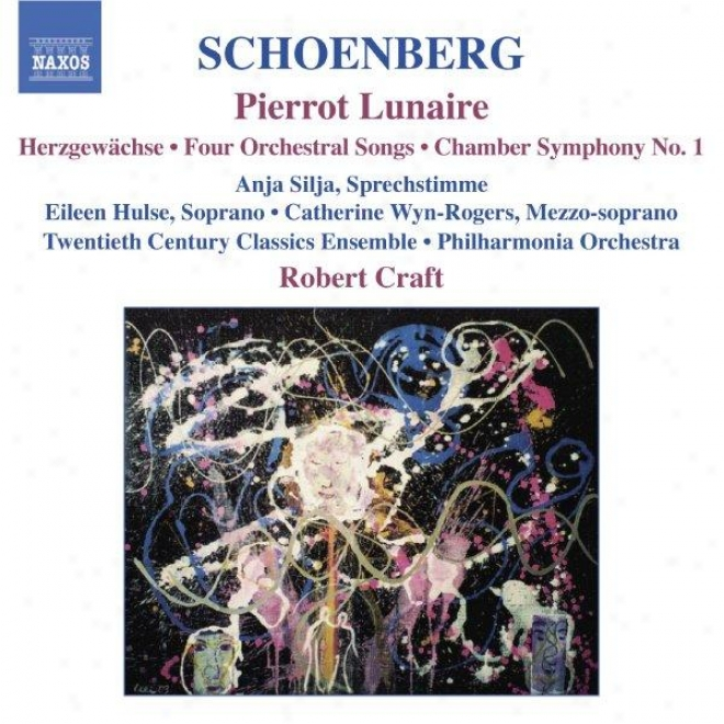 Schoenberg: Pierrot Lunaire / Chmaber Symphony No. 1 / 4 Orchestral Songs / Herzgewachse