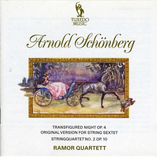 Schoenberg: Transfigured Night, Op.4; String Quartet In F Sharp Minor, Op.10 No.2