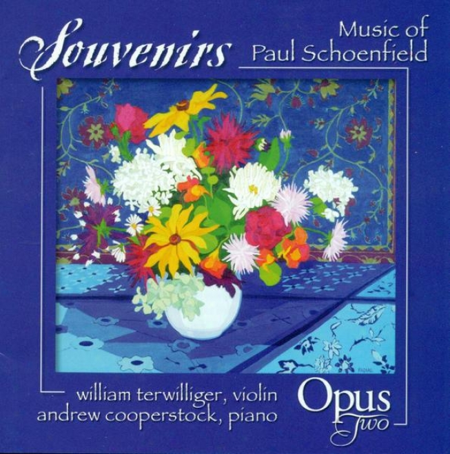 Schoenfield, P.: 4 Souvenirs / Partita For Violin And Piano / 3 Country Fiddle Pieces / Cafe Music (opus Two)