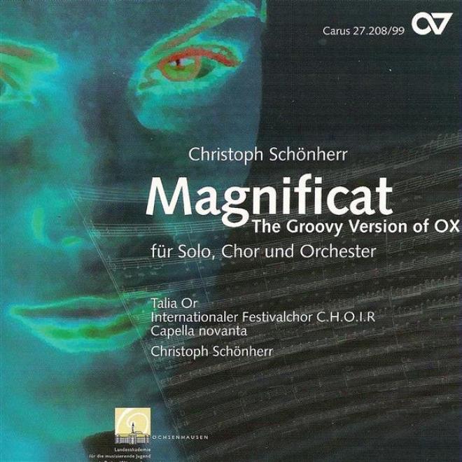 Schonherr, C.: Magnificat (or, Internationl Festival Choir, Capella Novanta, Schonberr)