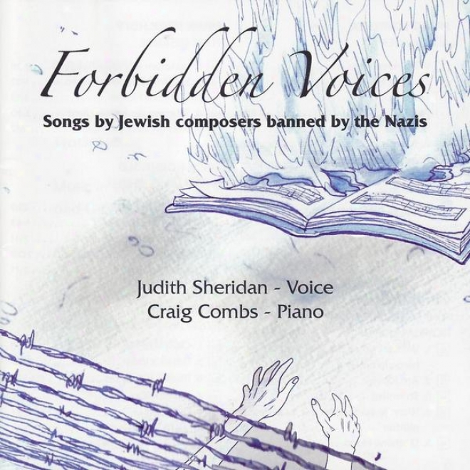 Schreker/ Goldschmidt / Ullmann / Schulhoff / Korngold / Haas: Forbidden Voices - Songs By Jewish Composerx Banned By The Nazis