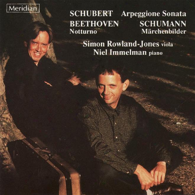 Schubert: Arpeggione Sonata - Beethoven: Notturno - Schumann: Mã¤rchenbilder