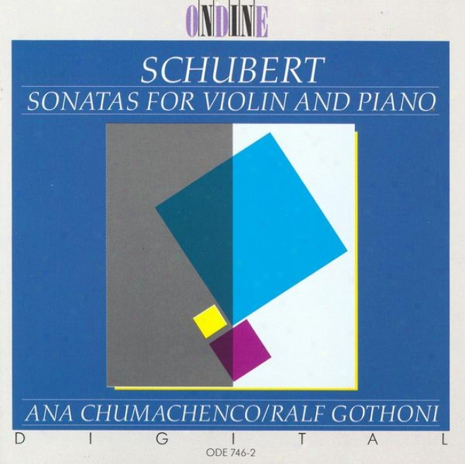 Schubert, F.: Duo Sonata In A Major / Violin Sonatas (sonatinas) In D Major / A Minor / G Minor