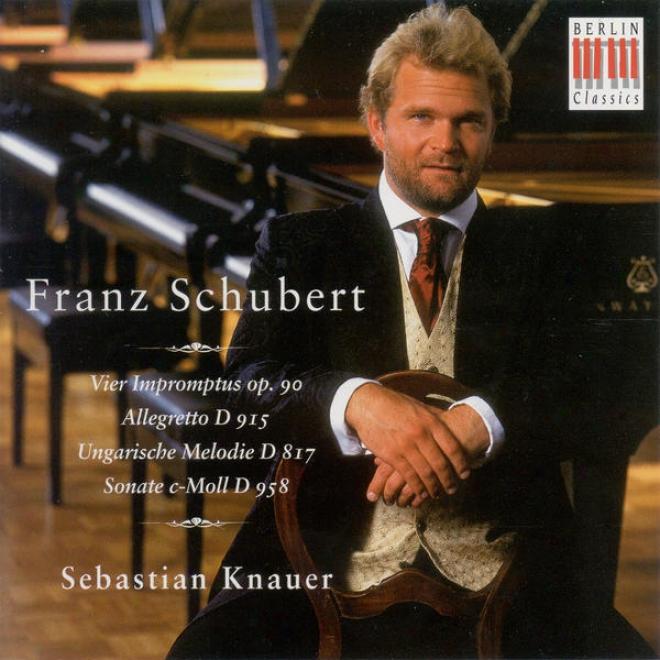 Schubert, F.: Piano Sonata No. 19, D. 958 / Impromptus, D. 899 / Allegretto, D. 915 / Ungarische Melodie, D. 817 (knauer)