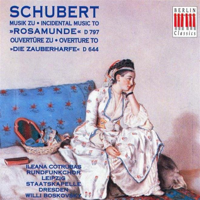 Schubert, F.: Rosamunde / Overture To Die Zauberharfe (cotrubas, Dresden Staatskapelle, Leipzig Radio Chorus, Boskovsky)