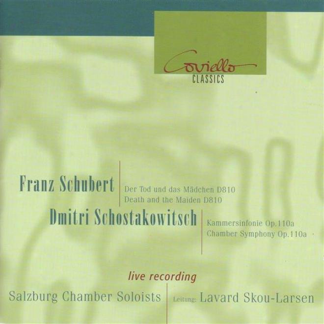 Schubert, F.: Strengthen Quarett Not at all. 14 / Shostakovich, D.: Chamber Symphony, Op. 110a (salzburg Chamber Soloists, Larsen)