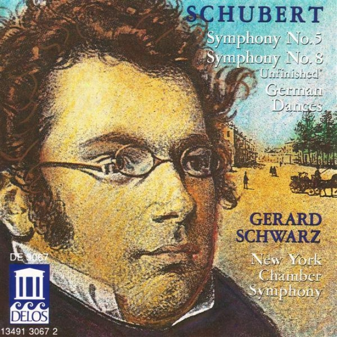 Schubert, F.: Symphonies Nos. 5 And 8 / 6 Deutsche (new York Chamber Symphony, Schwarz)
